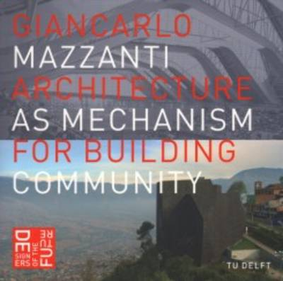 Giancarlo Mazzanti - Architecture as Mechanism for Building Community (Paperback)