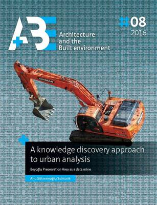 A Knowledge Discovery Approach to Urban Analysis: Beyoglu Preservation Area as a Data Mine (Paperback)
