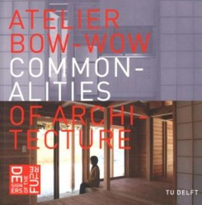 Atelier Bow-Wow - Commonalities of Architecture (Paperback)