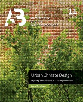 Urban Climate Design: Improving Thermal Comfort in Dutch Neighbourhoods (Paperback)