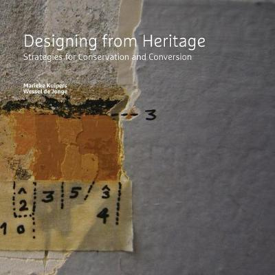 Designing from Heritage: Strategies for Conservation and Conversion (Paperback)