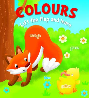 Lift the Flap and Learn: Colours - Lift the Flap and Learn (Board book)