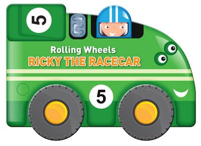 Rolling Wheels: Ricky the Racecar - Rolling Wheels (Board book)