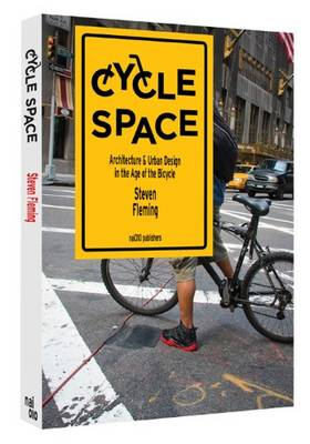 Cycle Space - Architectural and Urban Design in the Age of the Bicycle (Paperback)