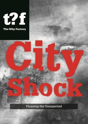 City Shock - Planning the Unexpected Winy Maas & Felix Madrazo (Paperback)