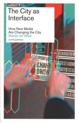 The City as Interface - How New Media are Changing the City (Paperback)