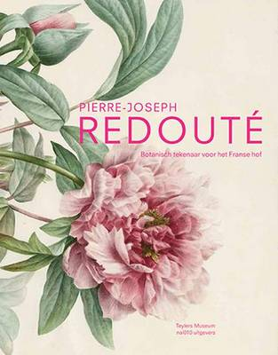 Pierre-Joseph Redoute - the Raphael of Flowers (Paperback)
