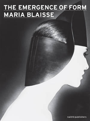 Maria Blaise - the Emergence of Form (Paperback)