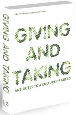 Giving and Taking - Antidotes to a Culture of Greed (Paperback)