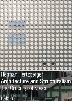 Herman Hertzberger - Architecture and Structuralism (Paperback)