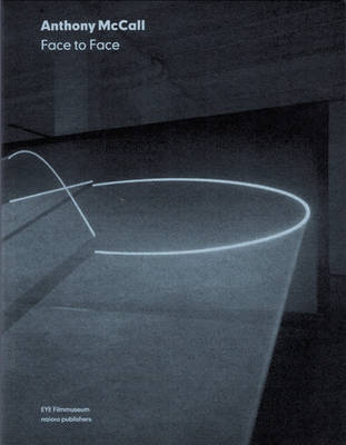 Anthony McCall - Face to Face (Paperback)
