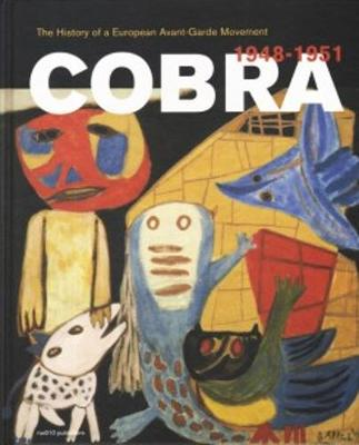 Cobra. The History of a European Avant-Garde Movement (1948-1951) (Hardback)