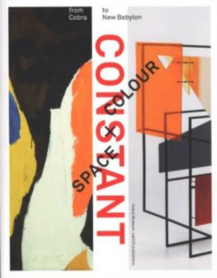 Constant - Space + Colour. from Cobra to New Babylon (Paperback)