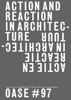 Oase 97 - Action and Reaction - Oppositions in Architecture (Paperback)