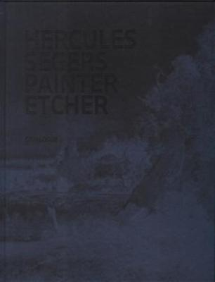 Hercules Segers - Painter Etcher (Plates and Texts) (Hardback)