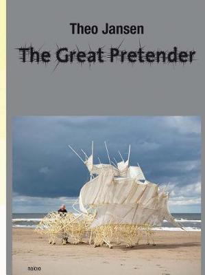 Theo Jansen / the Great Pretender - Expanded 3rd Edirion (Hardback)