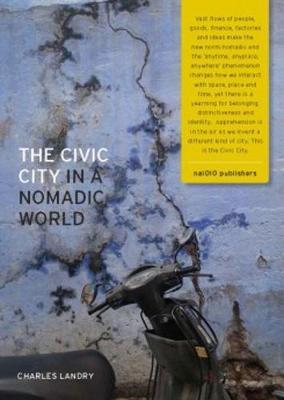 The Civic City In A Nomadic World (Hardback) (Hardback)