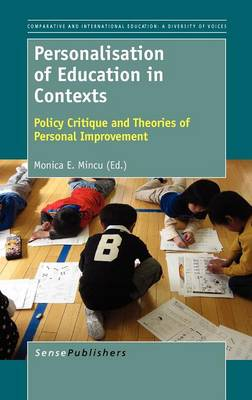 Personalisation of Education in Contexts: Policy Critique and Theories of Personal Improvement - Comparative and International Education: Diversity of Voices 18 (Hardback)