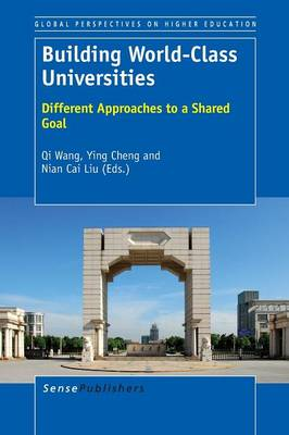Building World-Class Universities: Different Approaches to a Shared Goal (Paperback)