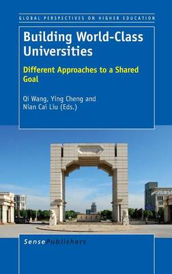 Building World-Class Universities: Different Approaches to a Shared Goal - Global Perspectives on Higher Education 25 (Hardback)