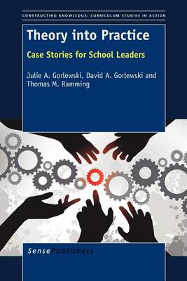 Theory Into Practice: Case Stories for School Leaders (Paperback)