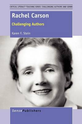 Rachel Carson: Challenging Authors - Critical Literacy Teaching Series: Challenging Authors and Genres 2 (Paperback)