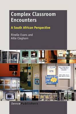 Complex Classroom Encounters: A South African Perspective (Paperback)