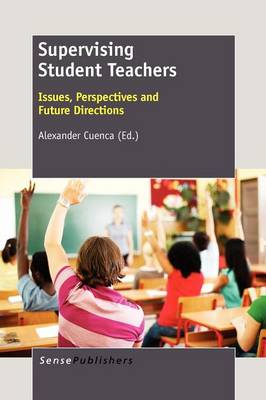 Supervising Student Teachers: Issues, Perspectives and Future Directions (Paperback)