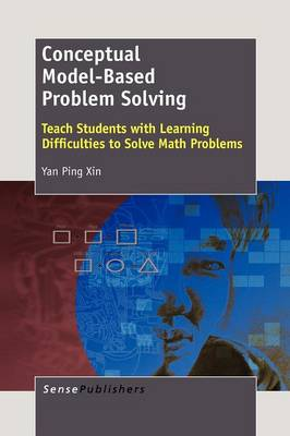 Conceptual Model-Based Problem Solving: Teach Students with Learning Difficulties to Solve Math Problems (Paperback)