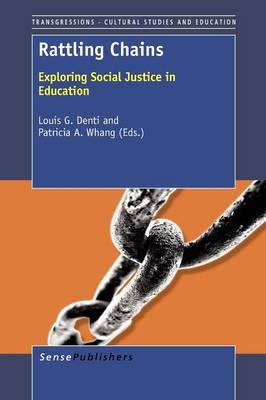 Rattling Chains: Exploring Social Justice in Education (Paperback)