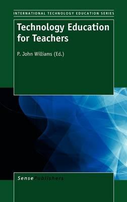 Technology Education for Teachers - International Technology Education Studies 10 (Hardback)
