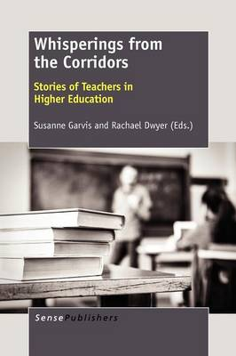 Whisperings from the Corridors: Stories of Teachers in Higher Education (Paperback)