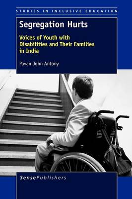 Segregation Hurts: Voices of Youth with Disabilities and Their Families in India (Paperback)