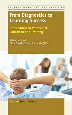 From Diagnostics to Learning Success: Proceedings in Vocational Education and Training - Professional and VET Learning 2 (Hardback)