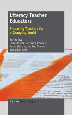 Literacy Teacher Educators: Preparing Teachers for a Changing World (Hardback)