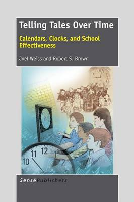 Telling Tales Over Time: Calendars, Clocks, and School Effectiveness (Paperback)