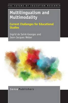 Multilingualism and Multimodality: Current Challenges for Educational Studies - The Future of Education Research 2 (Paperback)