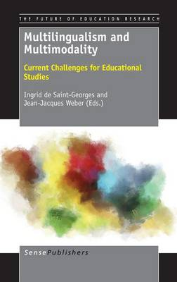 Multilingualism and Multimodality: Current Challenges for Educational Studies - The Future of Education Research 2 (Hardback)