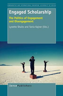 Engaged Scholarship: The Politics of Engagement and Disengagement - Comparative and International Education: Diversity of Voices 26 (Paperback)