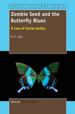 Zombie Seed and the Butterfly Blues: A Case of Social Justice - Social Fictions Series 5 (Paperback)