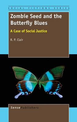 Zombie Seed and the Butterfly Blues: A Case of Social Justice - Social Fictions Series 5 (Hardback)