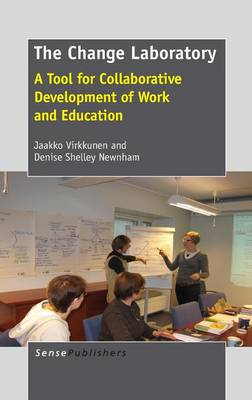 The Change Laboratory: A Tool for Collaborative Development of Work and Education (Hardback)