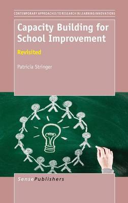Capacity Building for School Improvement: Revisited - Contemporary Approaches to Research in Learning Innovations 6 (Hardback)