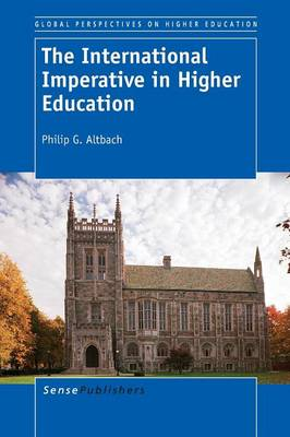 The International Imperative in Higher Education - Global Perspectives on Higher Education 27 (Paperback)