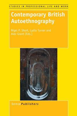 Contemporary British Autoethnography - Studies in Professional Life and Work 9 (Paperback)