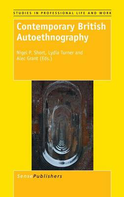 Contemporary British Autoethnography - Studies in Professional Life and Work 9 (Hardback)