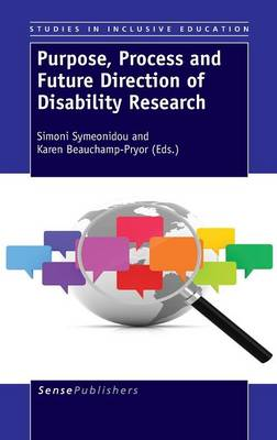 Purpose, Process and Future Direction of Disability Research - Studies in Inclusive Education 24 (Hardback)