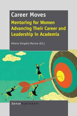 Career Moves: Mentoring for Women Advancing Their Career and Leadership in Academia (Paperback)