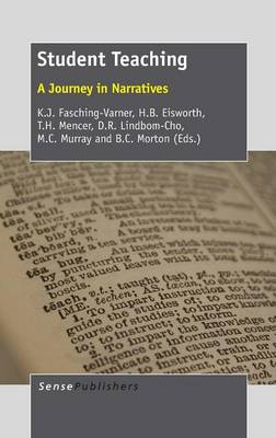 Student Teaching: A Journey in Narratives (Hardback)
