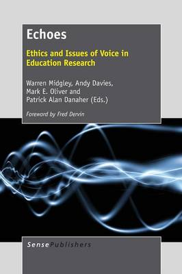 Echoes: Ethics and Issues of Voice in Education Research (Paperback)